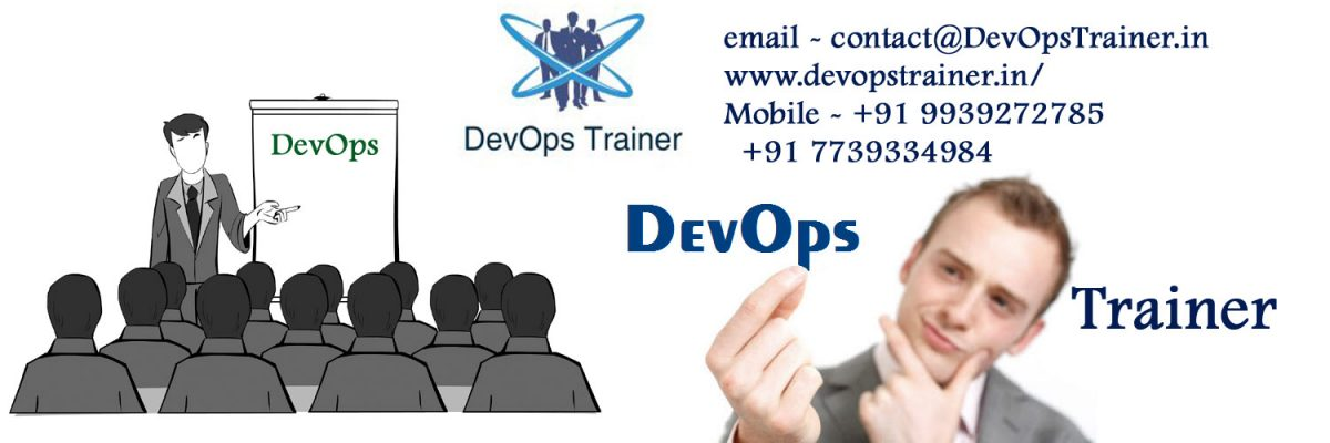 Are you searching for DevOps Trainer? DevOpsTrainer.in will help you in this!